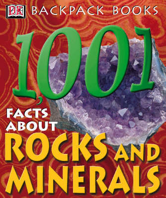 DK Backpack Books - 1001 Facts About Rocks and Minerals