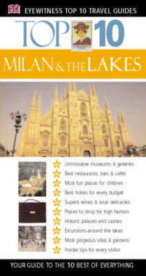 Top 10 Travel Guide: Milan and the Lakes