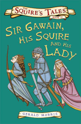 Sir Gawain, His Squire and His Lady (Squire's Tales #2)