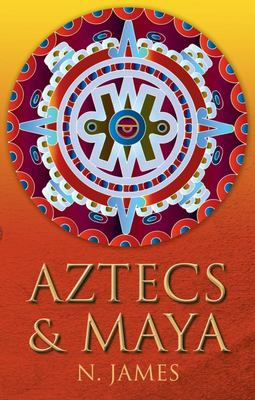 Aztecs and Maya