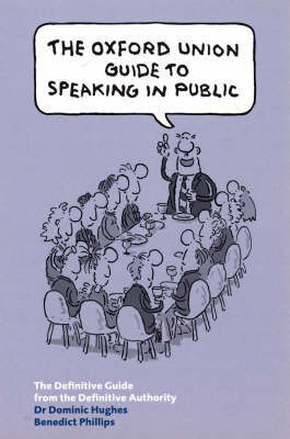 The Oxford Union Guide to Speaking in Public