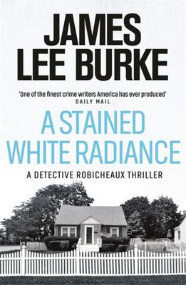 A Stained White Radiance (Robicheaux #5)