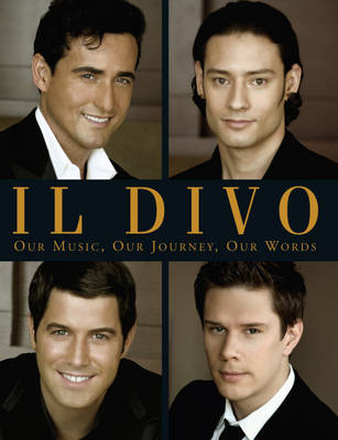 IL DIVO: Our Music, Our Journey, Our Words