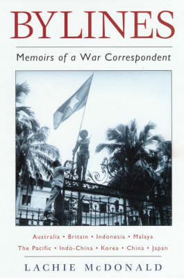 Bylines: Memoirs of a War Correspondent