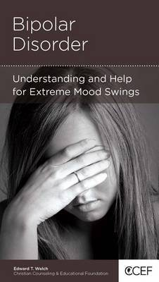 CCEF Bipolar Disorder: Understanding and Help for Extreme Mood Swings