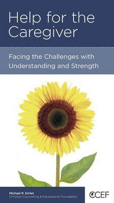 CCEF Help for the Caregiver: Facing the Challenges with Understanding and Strength