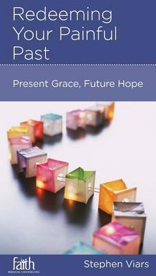 CCEF Redeeming Your Painful Past: Present Grace, Future Hope
