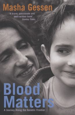 Blood Matters : A journey along the genetic frontier
