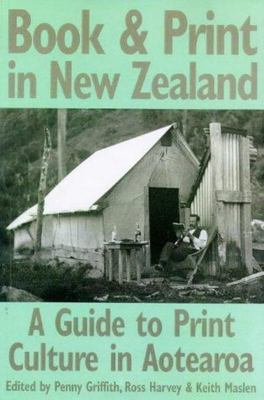 Book and Print in New Zealand : A Guide to Print Culture in Aotearoa