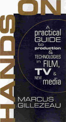 Hands On: a Practical Guide to Digital Production and Technologies in Film/TV and New Media