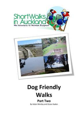 Dog Friendly Walks:Part Two (Short Walks in Auckland)