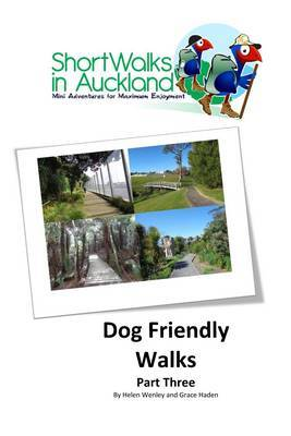 Dog Friendly Walks: Part Three (Short Walks in Auckland)