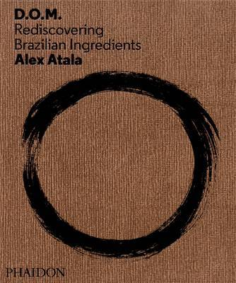 DOM -  Rediscovering Brazilian Ingredients Alex Atala