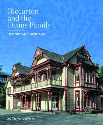 Riccarton and the Deans Family: History and Heritage