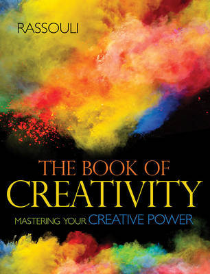 The Book of Creativity: Mastering Your Creative Power