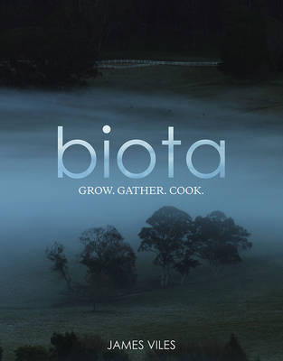 Biota - Grow, Gather, Cook.