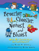 Breezier, Cheesier, Newest, and BluestWhat Are Comparatives and Superlatives?