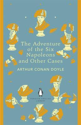 The Adventure of Six Napoleons and Other Cases