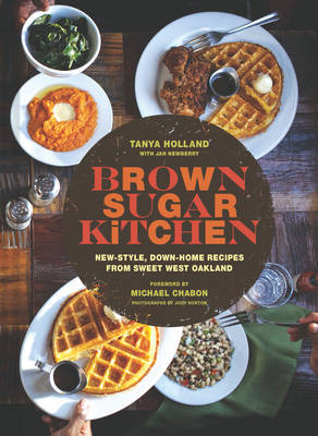 Brown Sugar KitchenNew-Style, Down-Home Recipes from Sweet West Oakland