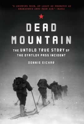 Dead MountainThe Untold True Story of the Dyatlov Pass Incident