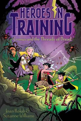 Cronus and the Threads of Dread (Heroes in Training #8)