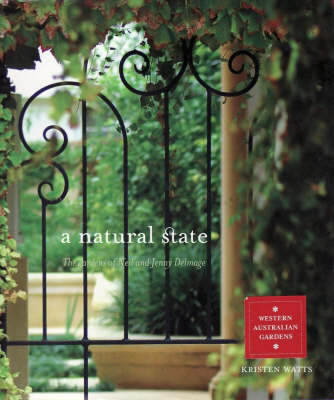 A Natural State: The Gardens of Neil and Jenny Delmage