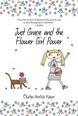 Just Grace and the Flower Girl Power (#8)