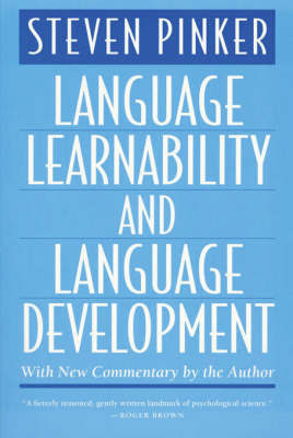 Language Learnability and Language Development, With New Commentary by the Author