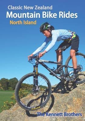 Classic New Zealand Mountain Bike Rides, 9th ed. - North Island