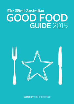 The West Australian Good Food Guide 2015