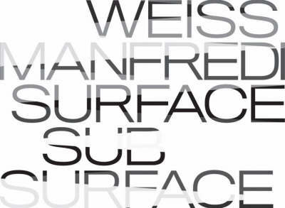 Weiss / Manfredi - Surface Subsurface