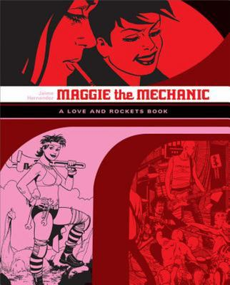 Love & Rockets Book: Maggie the Mechanic (Locas #1)