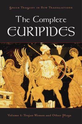 The Complete Euripides: Volume I: Trojan Women and Other Plays
