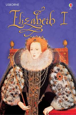 Queen Elizabeth I (Usborne Young Reading Series 3)