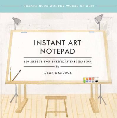 Instant Art Notepad : 100 Sheets for Everyday Inspiration