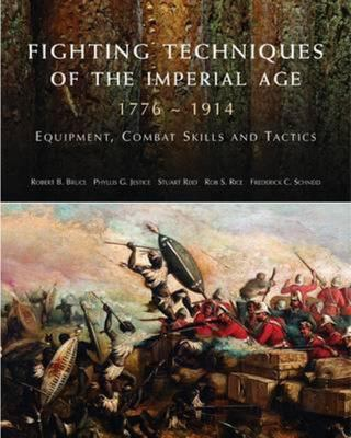 Fighting Techniques of the Imperial Age - 1776 to 1914