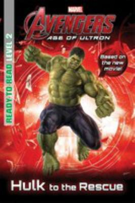 Hulk to the Rescue (Marvel Avengers Age of Ultron Reader)
