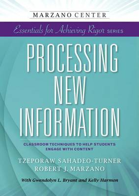 Processing New Information : Classroom Techniques to Help Students Engage with Content