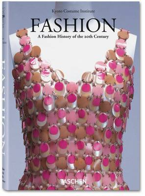 Fashion: A Fashion History of the 20th Century (Kyoto Costume Institute)