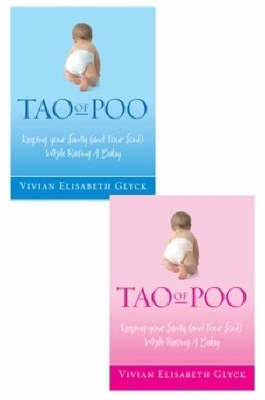 The Tao of Poo: Keeping Your Sanity (and Your Soul) While Raising a Baby
