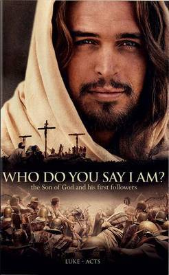 Who Do You Say I Am?-NIV: Luke-Acts
