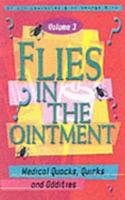 Flies in the Ointment : Medical Quacks, Quirks and Oddities -SIGNED