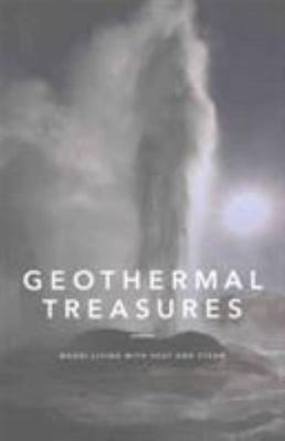 Geothermal Treasures: Maori Living with Heat and Steam