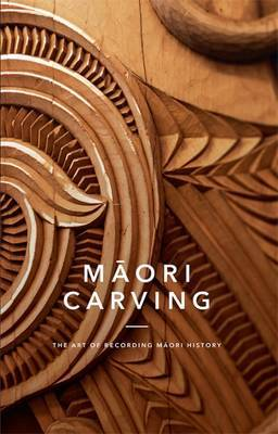 Maori Carving: The Art of Recording Maori History