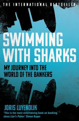 Swimming with Sharks: Inside the Alarming World of the Bankers