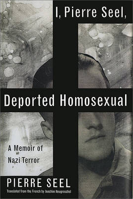 I Pierre Seel. Deported Homosexual