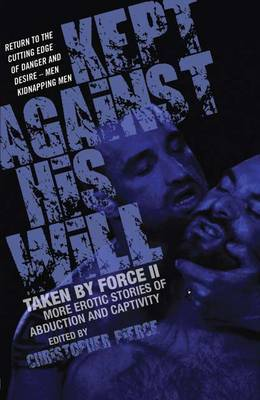 Kept Against His Will: Taken By Force 2