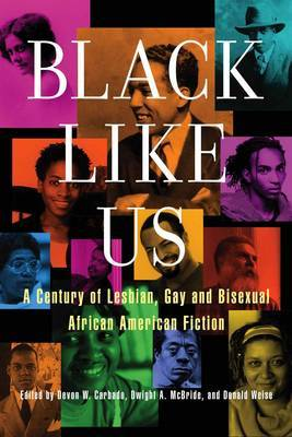 Black Like Us: A Century of Lesbian, Gay and Bisexual African American Fiction