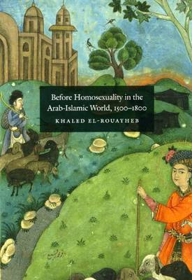 Before Homosexuality in the Arab-Islamic