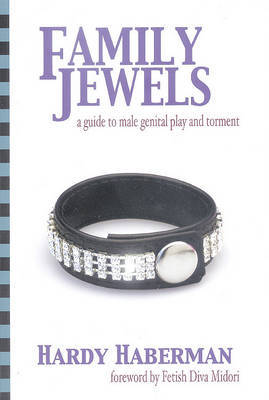 Family Jewels: Guide to Male Genital Play and Torment